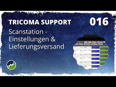 tricoma support #016: Vorstellung der Scanstation: Einstellungen und Lieferungsversand