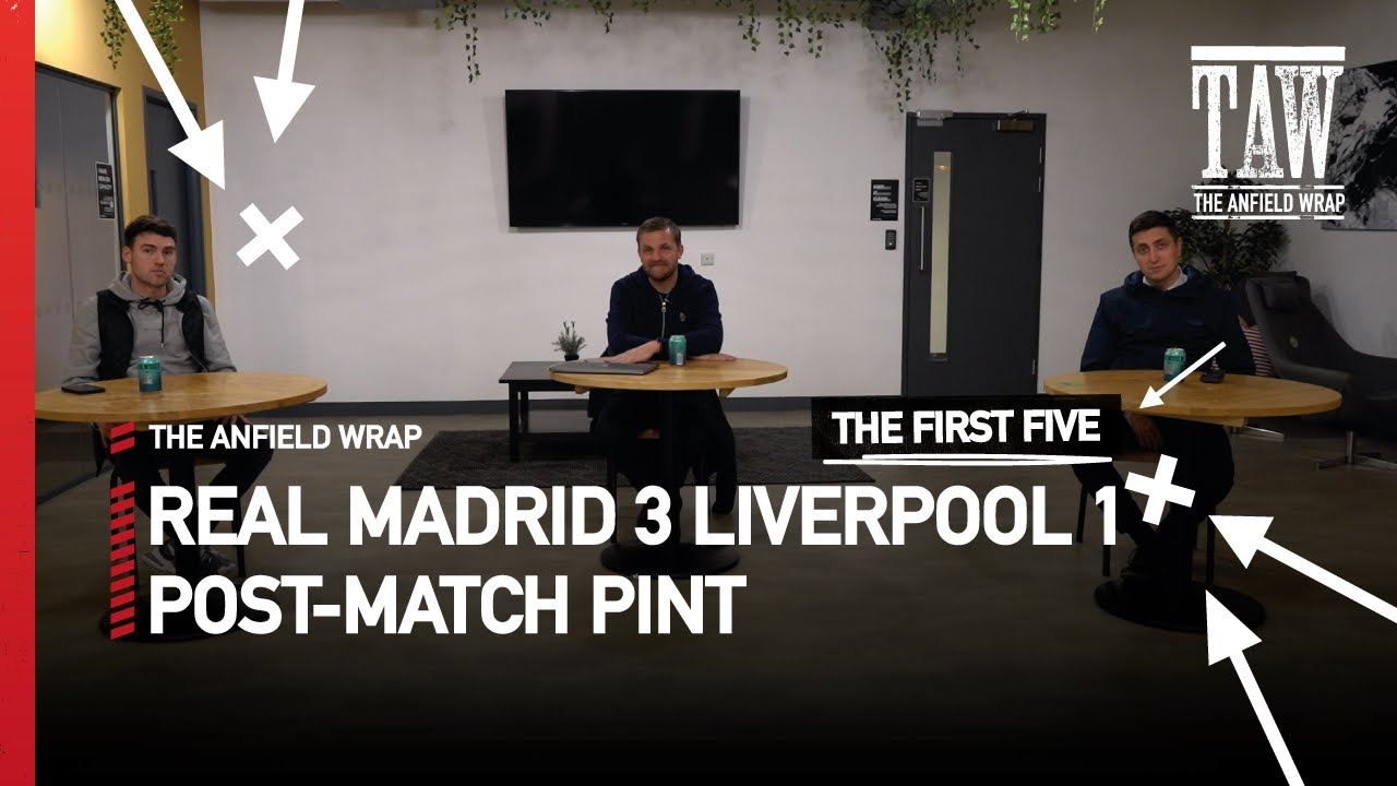 Real Madrid 3 Liverpool 1 | The Post-Match Pint | First Five