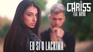Смотреть клип Chriss Feat Mayra - Eu Si O Lacrima