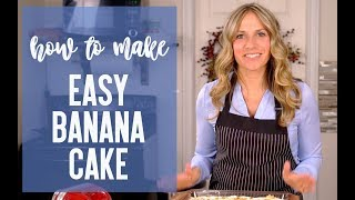 How to Make EASY BANANA CAKE {Recipe Video}