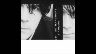 Let Love Not Weigh Me Down - Ed Harcourt (HD)