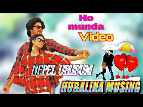 NEW HO MUNDA _VIDEO _NEPEL  UPURUM  MUSING  HUBALINA _FULL [HD 1080p] { NIRANJAN  HEMBRAM- HO CHANNE