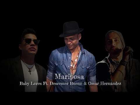 Mariposa - Baby Lores Ft. Descemer Bueno & Omar Hernández