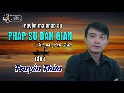 [Truyện Ma Hay] Pháp Sư Dân Gian   Tập 1: Truyền Thừa   Nguyễn Huy Diễn đọc - Đất Đồng Radio