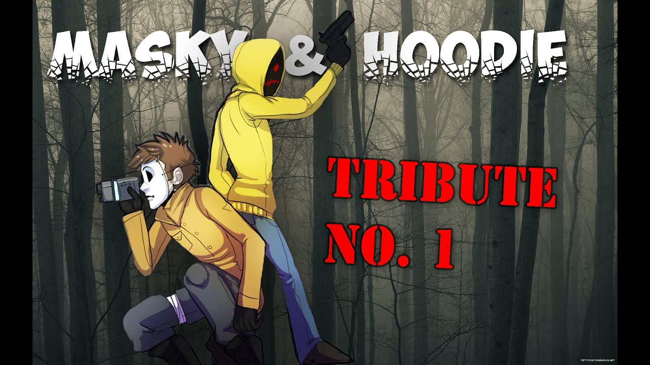 Creepypasta Masky And Hoodie Tribute Youtube