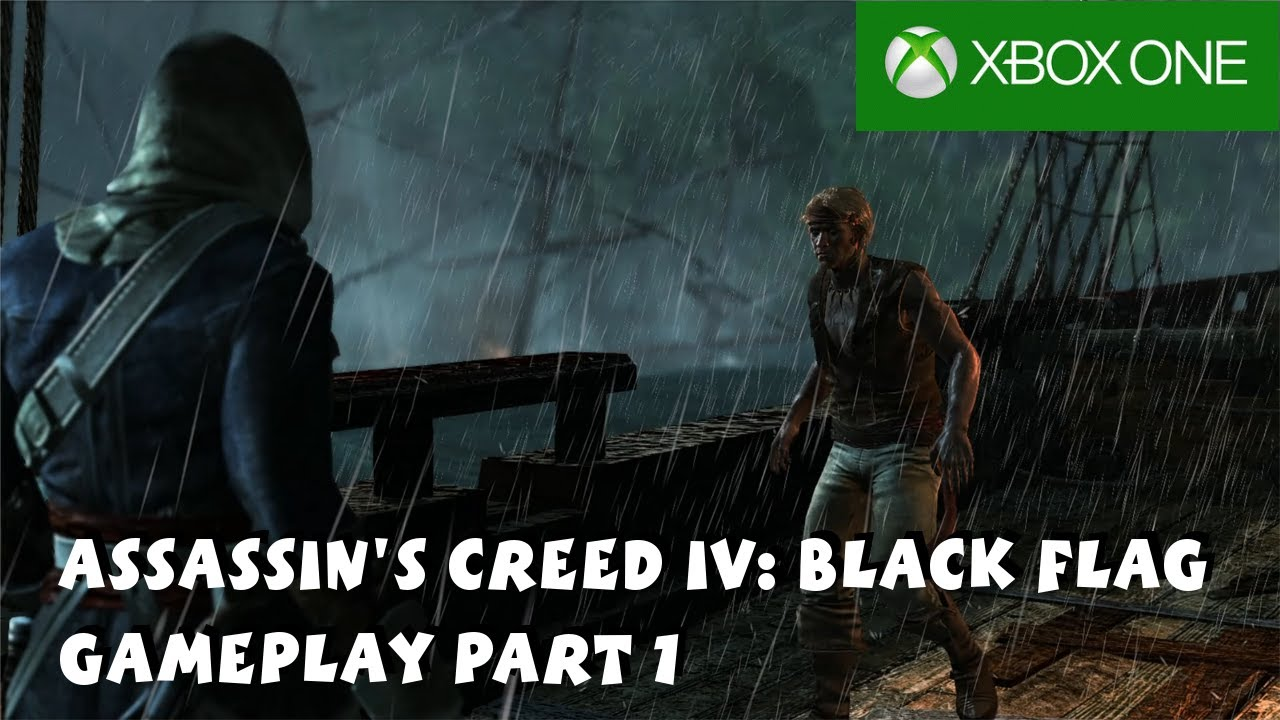 Assassin S Creed Iv Black Flag Xbox One Gameplay Part 1 1080p