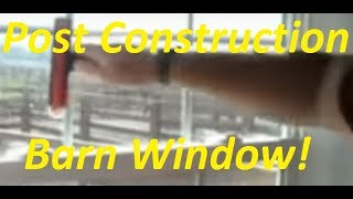 Post Construction Barn Window Cleaning