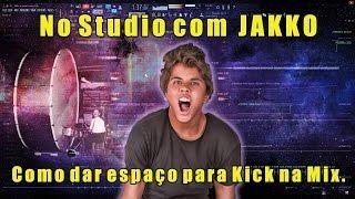 No studio com JAKKO - EP: 02 - Como dar mais espaço pro Kick na Mix !