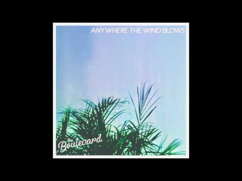The Boulevard - Anywhere the Wind Blows