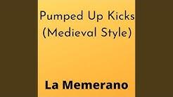 Pumped Up Kicks (Medieval Style)