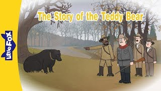 The Story of the Teddy Bear | Culture and History | People | Little Fox | Animated Stories for Kids