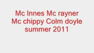 Mc innes mc rayner mc chippy colm summer 2011 trak 6