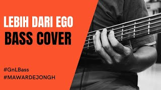 Download Cover Bass I Lebih Dari Egoku - Mawar De Jongh I