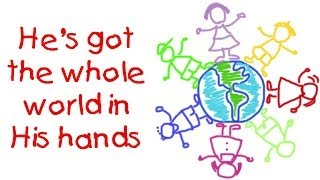 He's Got the Whole World in His Hands - for children