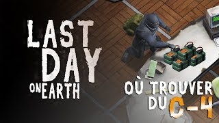 LAST DAY ON EARTH - Où trouver du C4 !