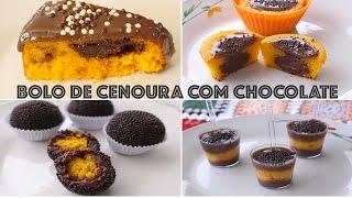 RECEITA: 4 FORMAS DE FAZER BOLO DE CENOURA COM CHOCOLATE - Paula Stephânia