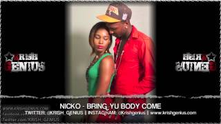 Nicko - Bring Yu Body Come [Afterlife Riddim] July 2013