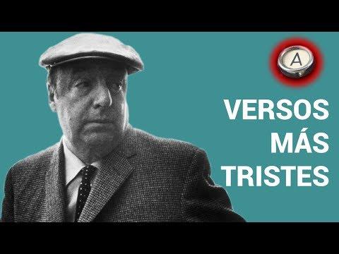 NERUDA Pablo VERSOS MÁS TRISTES (lee propia voz) POEMA 20