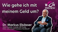 Dr. Markus Elsässer: Wie gehe ich mit meinem Geld um | WOV20