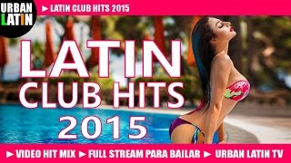 Latin Club Hits 2015 ► Best Latin Dance Hits ► Merengue, Bachata, Salsa, Reggaeton, Latino