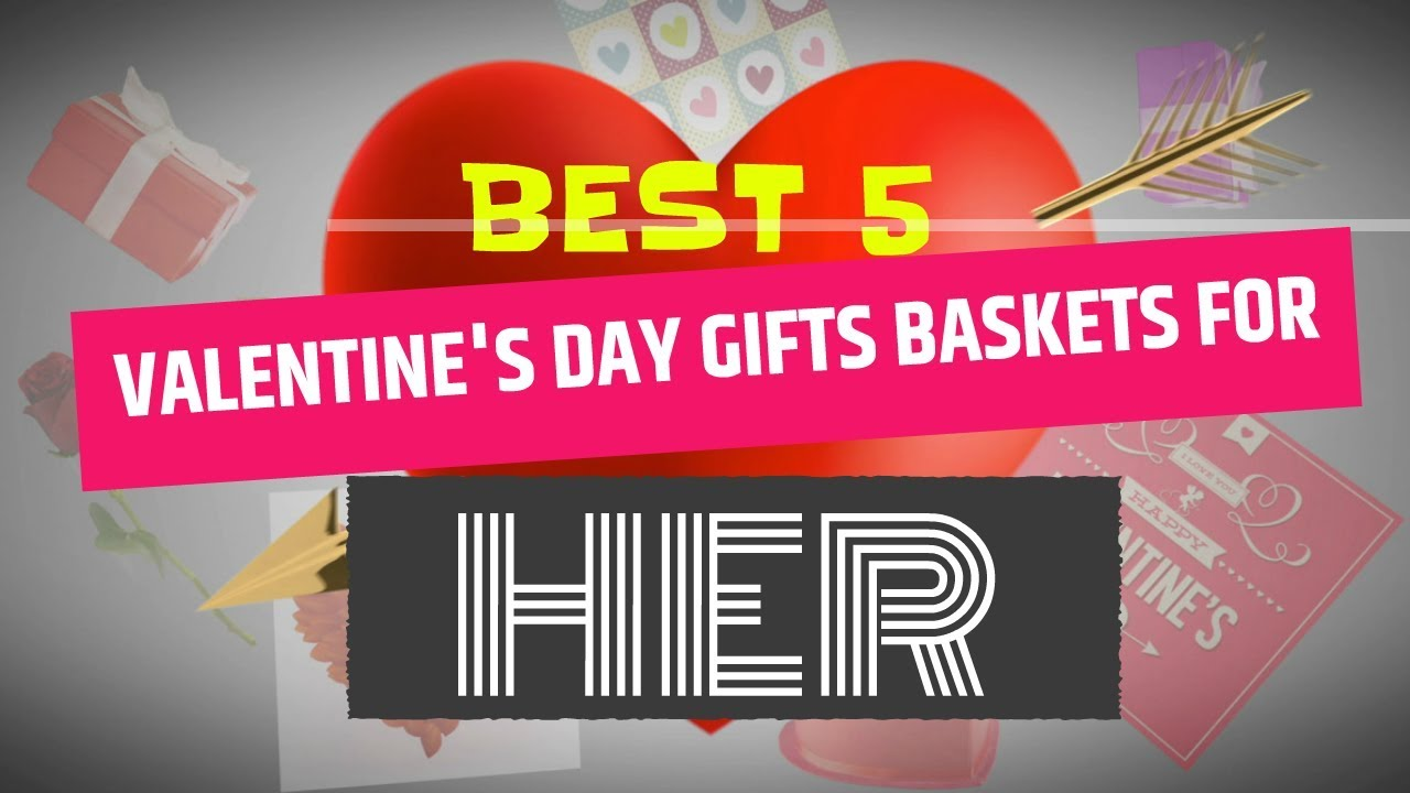 Best 5 Valentine S Day Gift Baskets For Her Wife Girlfriend Or