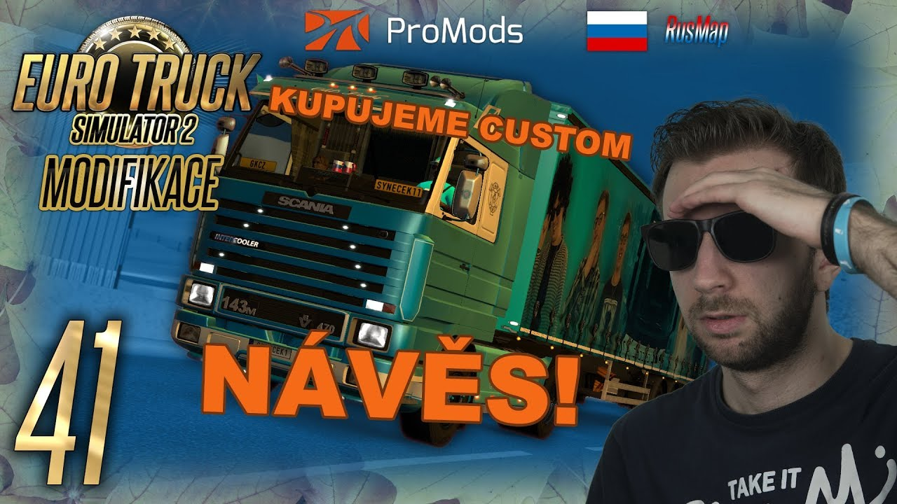 KUPUJEME CUSTOM NÁVĚS! | Euro Truck Simulator 2 ProMods & RusMap #41