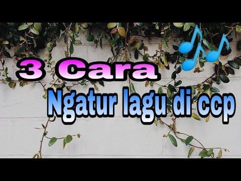 Ngatur lagu atau ngasih lagu di ccp