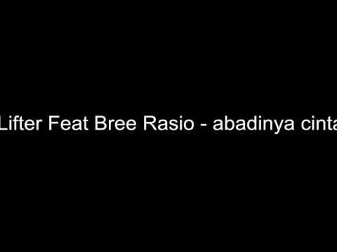 Lifter Feat Bree Rasio Abadinya cinta