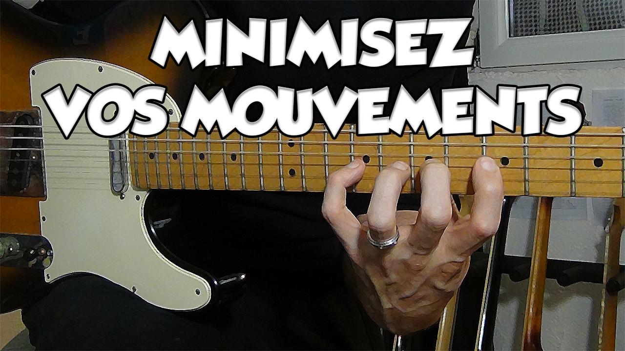 MINIMISEZ VOS MOUVEMENTS - LE GUITAR VLOG 247