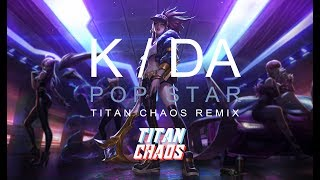 [Drumstep]K/DA - POP/STARS (Titan Chaos Remix)(ft Madison Beer, (G)I-DLE, Jaira Burns)