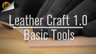 Leather Craft 1.0 • Basic Tools