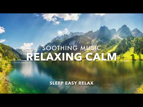 Relaxing Calm, Beautiful Music for Healing Stress Relief, Soothing Peace