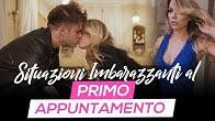 SITUAZIONI IMBARAZZANTI AL PRIMO APPUNTAMENTO - iPantellas /w Ludovica Pagani