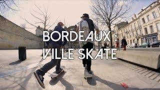 Bordeaux : Ville Skate (Documentaire)