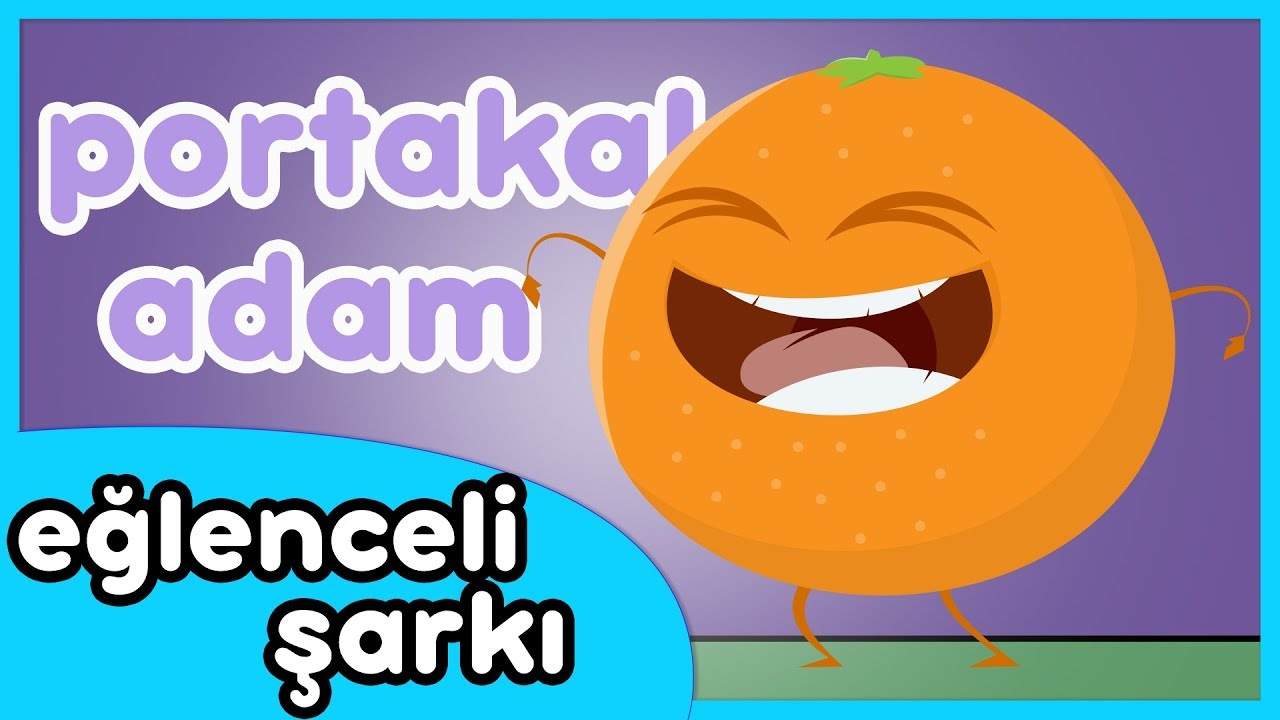 Portakal Adam - Eğlenceli Çocuk Dans Şarkısı