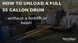 No Forklift? No Problem! How To Unload A Full 55-Gallon Oil Drum