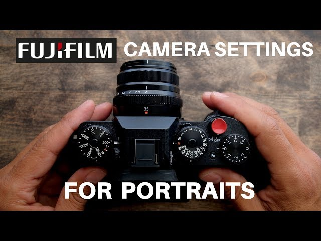 Fujifilm Camera Settings for Shooting Portraits