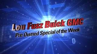 Lou Fusz Buick GMC Pre Owned Special of the Week