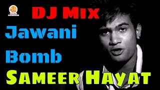 Teri Jawani Bomb Lagdi DJ Mix |Bollywood Latest Song 2015 | Sameer Hayat |  Moxx Music