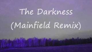 Mainfield Remix - The Darkness
