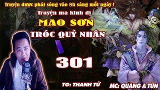Mao Sơn tróc quỷ nhân [ Tập 301 ] Thượng cổ thần thú - Truyện ma pháp sư diệt quỷ - Quàng A Tũn