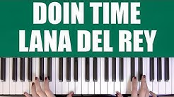 HOW TO PLAY: DOIN TIME - LANA DEL REY