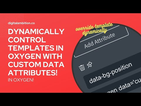 DYNAMICALLY Control Template Behavior in Oxygen With Custom Data Attributes!