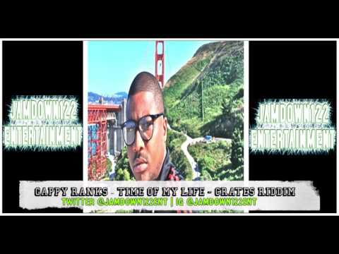 Gappy Ranks - Time Of My Life - Crates Riddim [Bussmove Production] - 2015