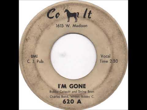 Bobby Colquitt & String Bean Charles Band - I´m Gone