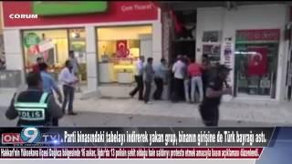 Çorum da  HDP binasının önüne de Türk bayrağı asıldı