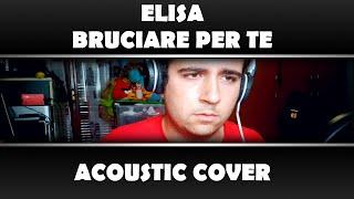 Elisa - Bruciare per te | Acoustic Cover di Marco Maietta
