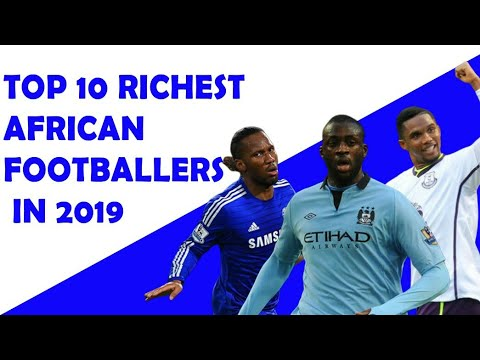 Top 10 Richest Footballers in Africa 2019