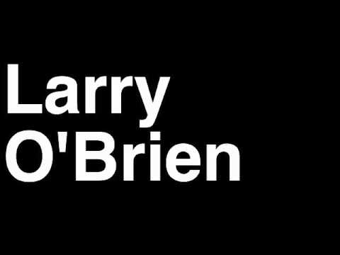 How to Pronounce Larry O