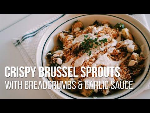 Crispy Vegan Brussel Sprouts With Breadcrumbs & Garlic Sauce